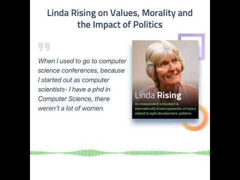 Linda Rising on Values, Morality and the Impact of Politics