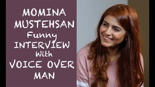 Momina Mustehsan funny interview with Voice Over Man - Episode #23