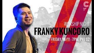 20171110 - CLCC Worship Night With Franky Kuncoro - Cactus Production
