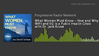 What Women Must Know – How And Why Wifi And 5g Is A Public Health Crisis With Dr. Jack Kruse