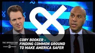 Cory Booker - Finding Common Ground to Make America Safer - The Opposition w/ Jordan Klepper