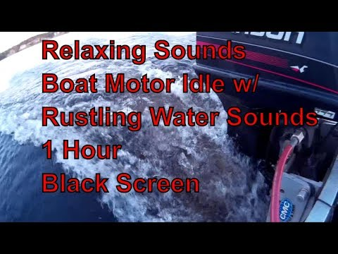 Boat Motor Idle and Water Sleep Video / Relaxation Sounds 1 Hour