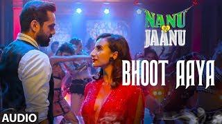 Bhoot Aaya Full Song | Nanu Ki Jaanu |Abhay Deol |Patralekhaa | Mika Singh |Fazilpuria |Sachin Gupta