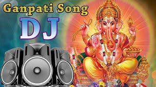 Ganpati DJ Remix Song 2019 || Ganesh Chaturti Special Dj Song 2019