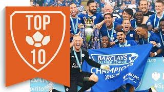 10 Reasons Leicester City Won The Premier League