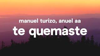 Manuel Turizo & Anuel AA - Te Quemaste (Letra)