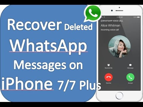 How to retrieve deleted whatsapp messages, photos, videos from iPhone 7/7 Plus/6s/6 plus/6