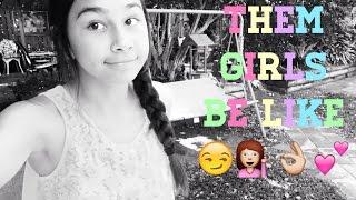 Them Girls Be Like 😏💁