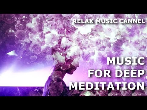 Soothing Music for DEEP Meditation