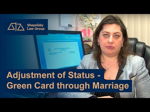 Adjustment of Status - Green Card through Marriage: by Shepelsky Law