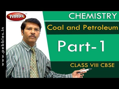 Part-1 : Coal and Petroleum | Chemistry | Class 8 | CBSE Syllabus
