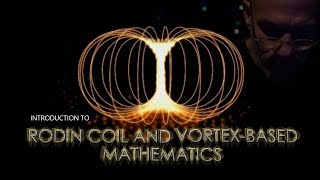 An Introduction to the Rodin Coil and Vortex Based Mathematics (without music)