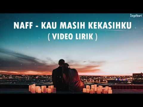 Download Naff - Kau Masih Kekasihku (Video Lirik) MP3 Gratis