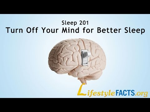 Sleep 201 - Turn Off Your Mind for Better Sleep
