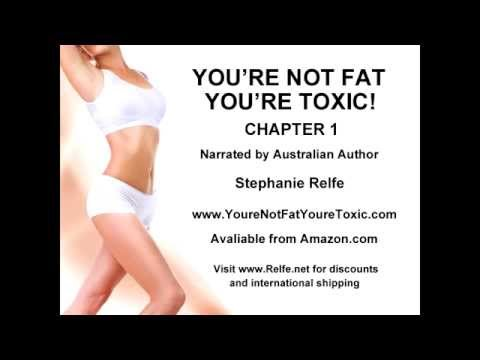 You're Not Fat. You're Toxic. - The Ultimate Natural Health Encyclopedia