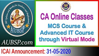 CA Online Classes for MCS Course and Advanced IT Course through Virtual Mode by ICAI - Register Now