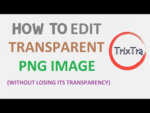 how to edit transparent image without losing transparency