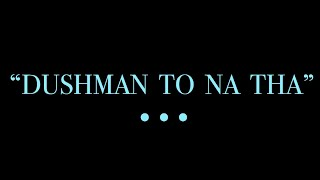 """Dushman To Na Tha"" - Poetry By Amto"