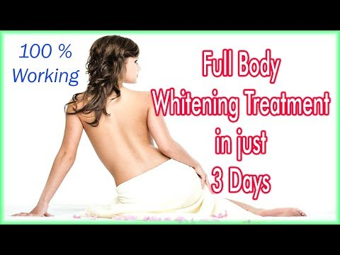 Instant Permanent Skin Whitening Body Treatment In just 3 days | 100 % Effective