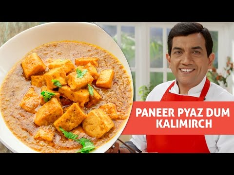 Paneer Pyaz Dum Kalimirch With Master Chef Sanjeev Kapoor
