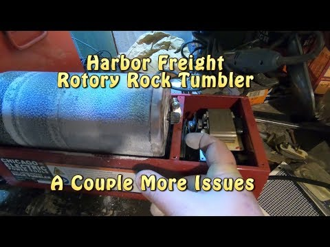 Harbor Freight Rotary Rock Tumbler: A couple more problems