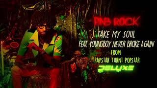 PnB Rock - Take My Soul feat. YoungBoy Never Broke Again [Official Audio]