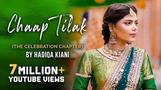 Hadiqa Kiani - Chaap Tilak (The Celebration Chapter)