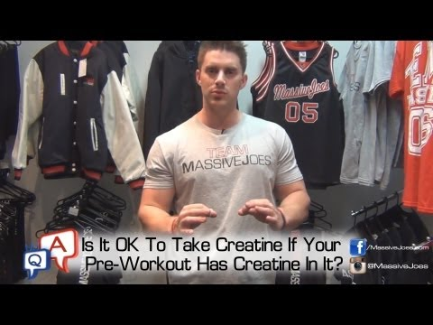 Can You Take Creatine If Your Pre-Workout Already Has Creatine In It? MassiveJoes.com MJ Q&A Extra