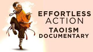 The Art of Effortless Living 2 - Effortless Action: The Art of Spontaneity (Taoist Documentary)