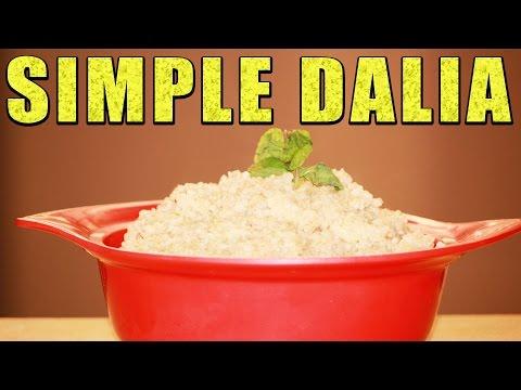 SIMPLE DALIA II स्वादिष्ट दलिया II BY CHEF JYOTSHNA SINGH II