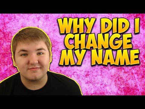 WHY DID I CHANGE MY NAME?!