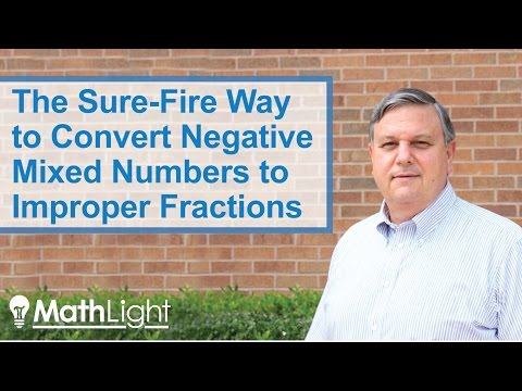 Sure-Fire Way to Convert Negative Mixed Numbers to Improper Fractions | Teaching Math Tips