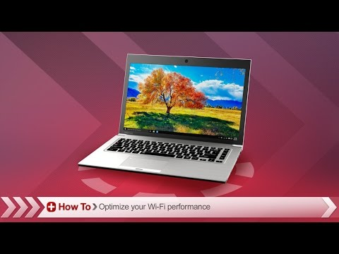 Toshiba How-To: Optimizing your Wi-Fi for best performance