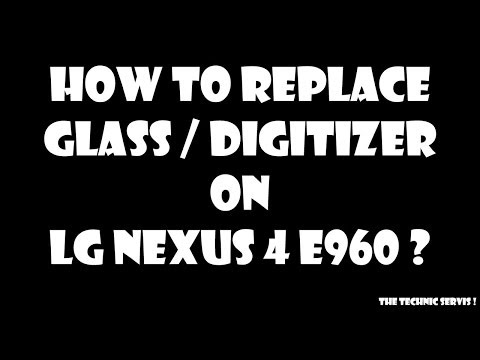 How to Replace Glass Digitizer Only on LG Nexus 4 E960 ? Step by Step !