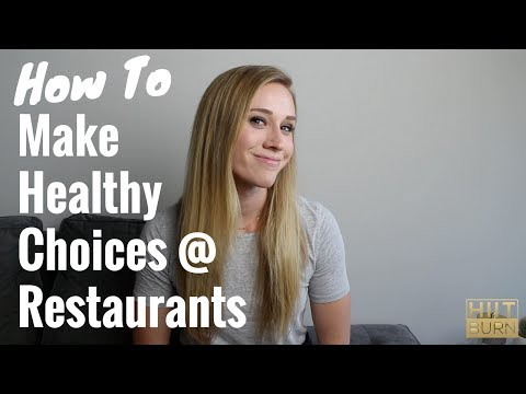 How To Make Healthy Choices At Restaurants