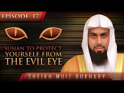 Sunan To Protect Yourself From The Evil Eye ᴴᴰ ┇ #SunnahRevival ┇ by Sheikh Muiz Bukhary ┇ TDR ┇
