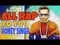 All Rap YO YO HONEY SINGH   Honey Singh All Rap In One Track   Honey Singh All Rap  RAVI KUMAR KHOLA