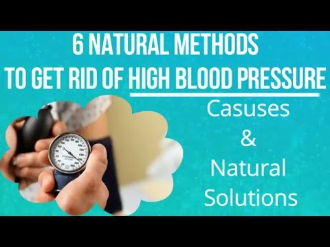 6 Natural Methods to Get Rid Of High Blood Pressure || Hypertension & Its Natural Remedies