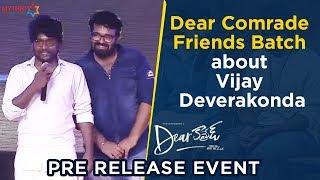 Dear Comrade Friends Batch about Vijay Deverakonda | Dear Comrade Pre Release Event | Rashmika