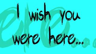 Wish You Were Here - Incubus (lyrics)