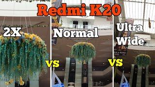 Redmi K20 - Normal VS 2X VS Ultra wide Camera shots - Images and Videos