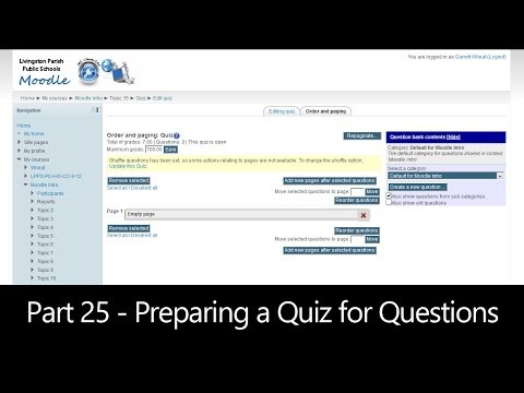 Part 26 - Preparing a Quiz for Questions (Moodle How To)