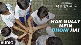 HAR GULLY MEIN DHONI HAI Full Audio Song | M. S. DHONI-THE UNTOLD STORY |Sushant Singh |Rochak Kohli