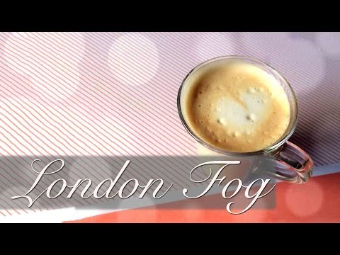 How to make a London Fog (Earl Grey latte)