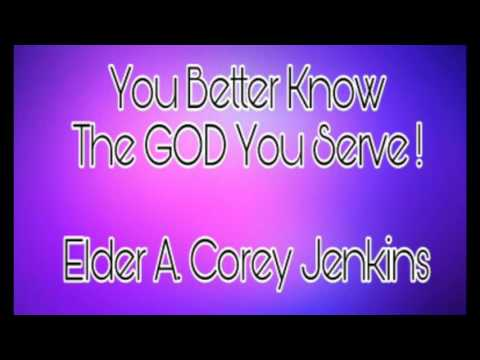You Better Know The GOD You serve