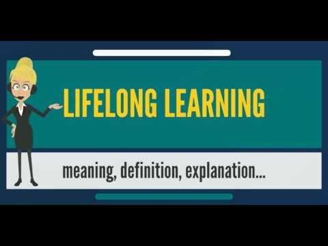 What is LIFELONG LEARNING? What does LIFELONG LEARNING mean? LIFELONG LEARNING meaning