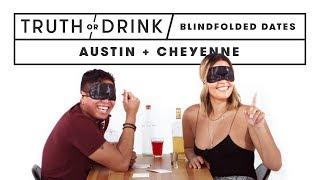 Blind(folded) Blind Dates (Austin & Cheyenne) | Truth or Drink | Cut