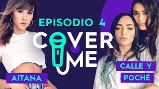 Cover Me - Aitana con Calle y Poché | Episodio 04 🎤