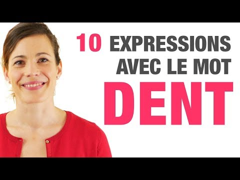 10 Expressions avec le mot DENT - 10 French expressions with DENT