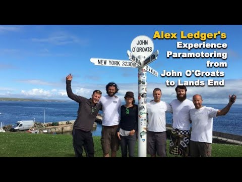 Alex Ledger's Experience Paramotoring from John O'Groats to Lands End